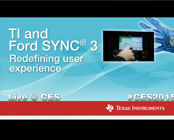 【TI视频】TI and Ford SYNC® 3: Redefining User Experience